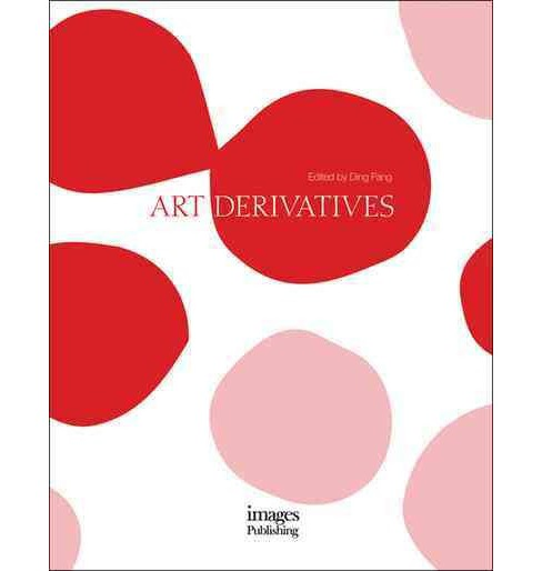 Art Derivatives (Hardcover) (Ding Fang) - image 1 of 1