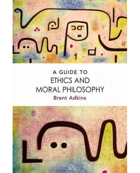 Guide to Ethics and Moral Philosophy (Paperback) (Brent Adkins) - image 1 of 1