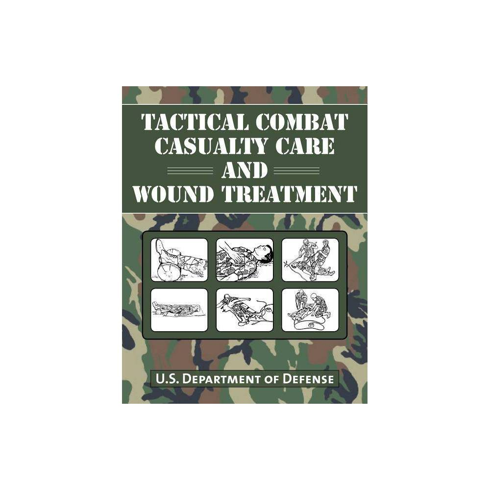 Tactical Combat Casualty Care And Wound Treatment Paperback