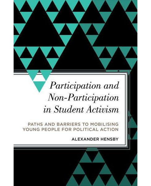 Participation and Non-participation in Student Activism : Paths and Barriers to Mobilizing Young People - image 1 of 1