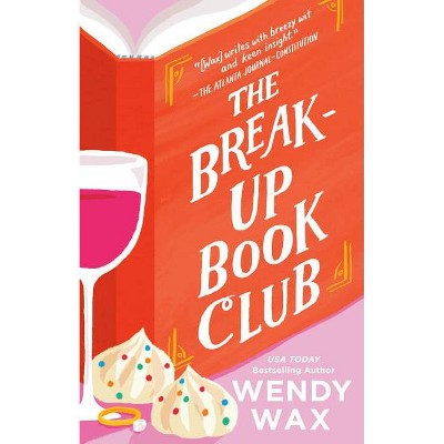 The Break-Up Book Club - by  Wendy Wax (Paperback)