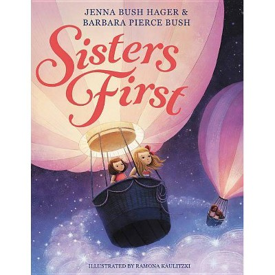Sisters First - by Barbara Pierce Bush (Hardcover)