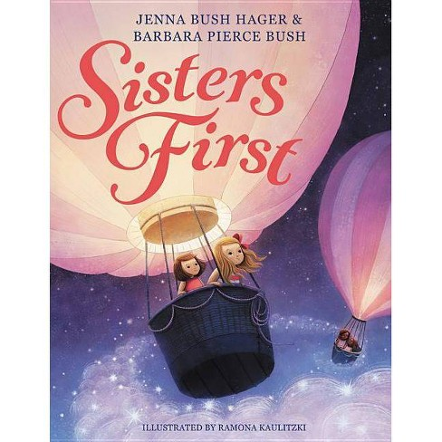 Sisters First - by Barbara Pierce Bush (Hardcover) - image 1 of 1
