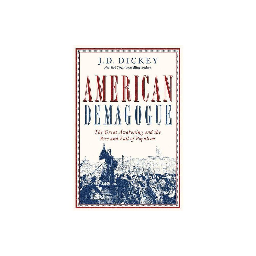 American Demagogue By J D Dickey Hardcover