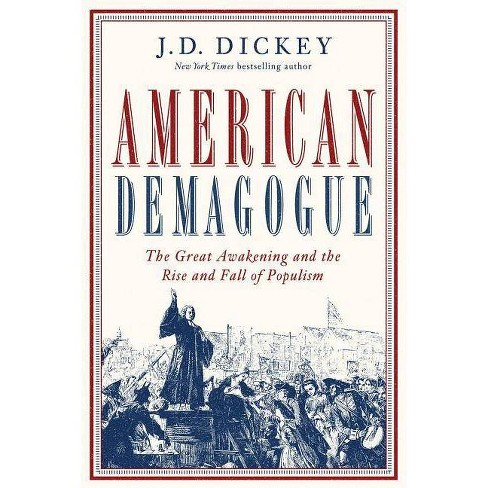 American Demagogue - by  J D Dickey (Hardcover) - image 1 of 1