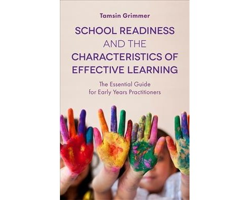 School Readiness and the Characteristics of Effective Learning : The Essential Guide for Early Years - image 1 of 1