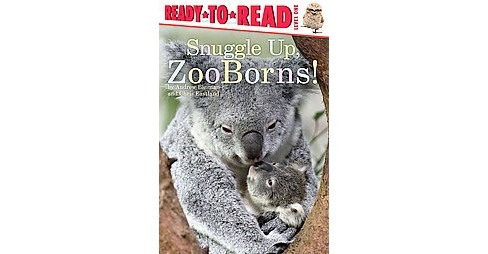 Snuggle Up, Zooborns! (Hardcover) (Andrew Bleiman) - image 1 of 1