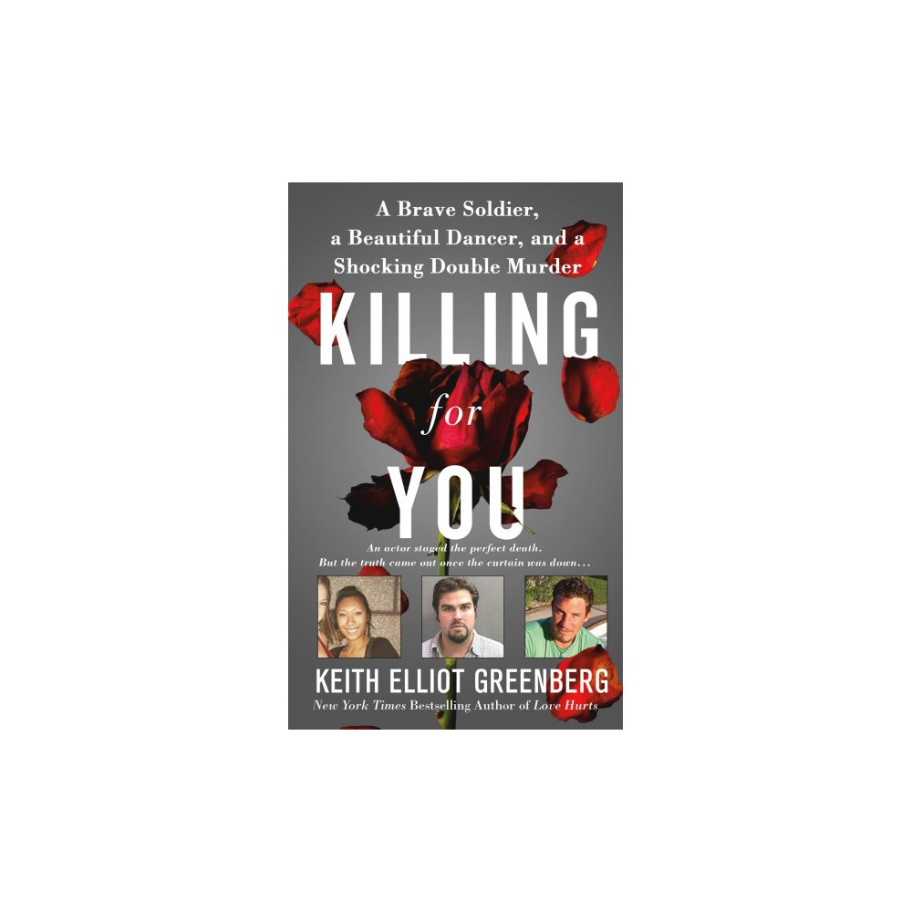 Killing for You : A Brave Soldier, a Beautiful Dancer, and a Shocking Double Murder - (Paperback)