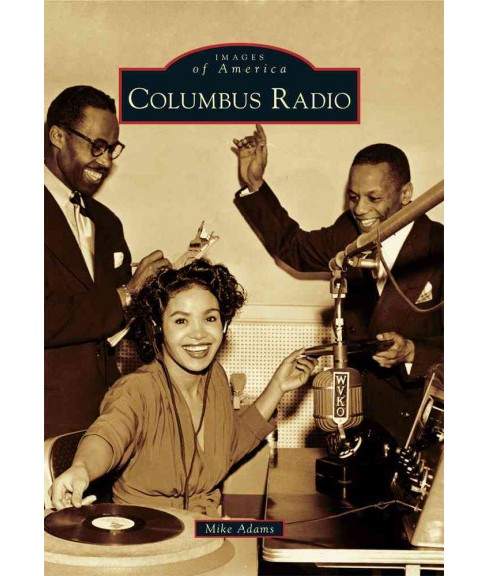 Columbus Radio (Paperback) (Mike Adams) - image 1 of 1