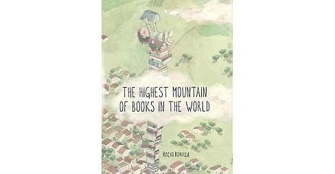 Highest Mountain of Books in the World (Hardcover) (Rocio Bonilla) - image 1 of 1