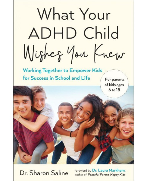 What Your ADHD Child Wishes You Knew : Working Together to Empower Kids for Success in School and Life - image 1 of 1