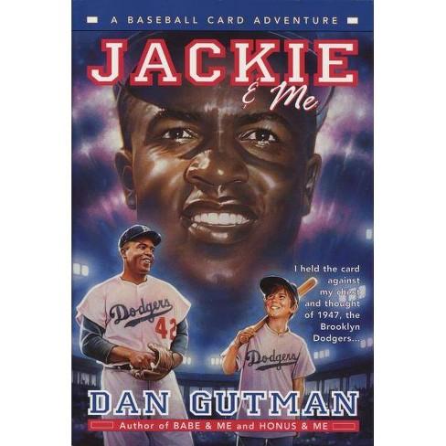 Jackie & Me - (Baseball Card Adventures) by  Dan Gutman (Paperback) - image 1 of 1