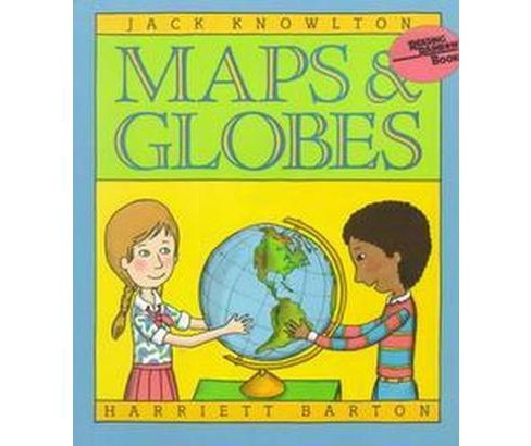 Maps and Globes (Reprint) (Paperback) (Jack Knowlton) - image 1 of 1