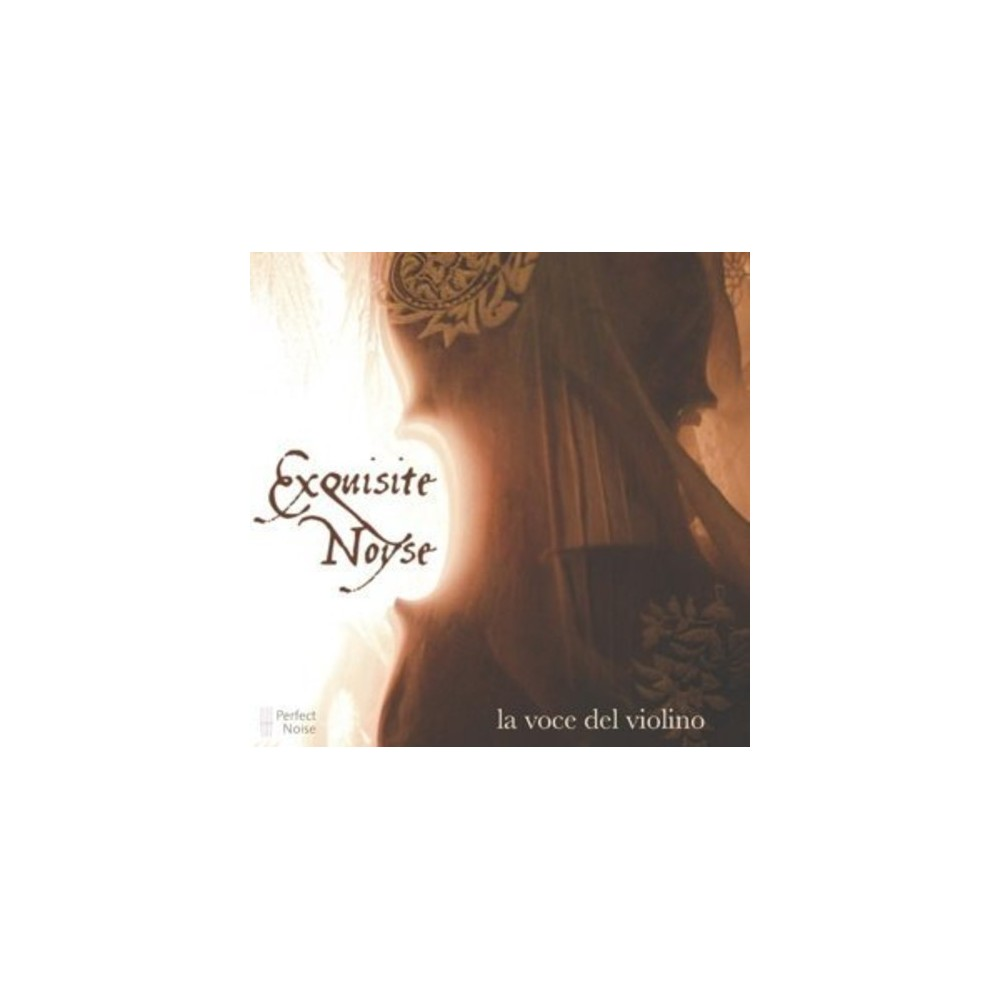 Exquisite Noyse - La Voce Del Violino (CD)