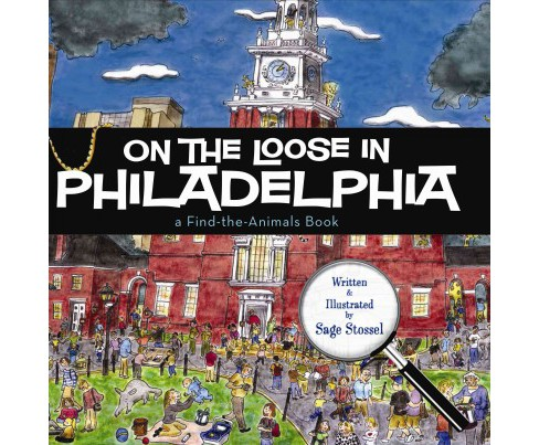 On the Loose in Philadelphia (Hardcover) (Sage Stossel) - image 1 of 1