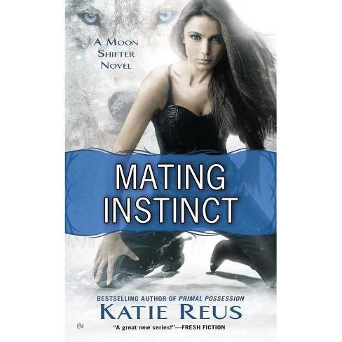 Mating Instinct - (Moon Shifter Novels) by  Katie Reus (Paperback) - image 1 of 1