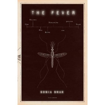 The Fever - by  Sonia Shah (Paperback)
