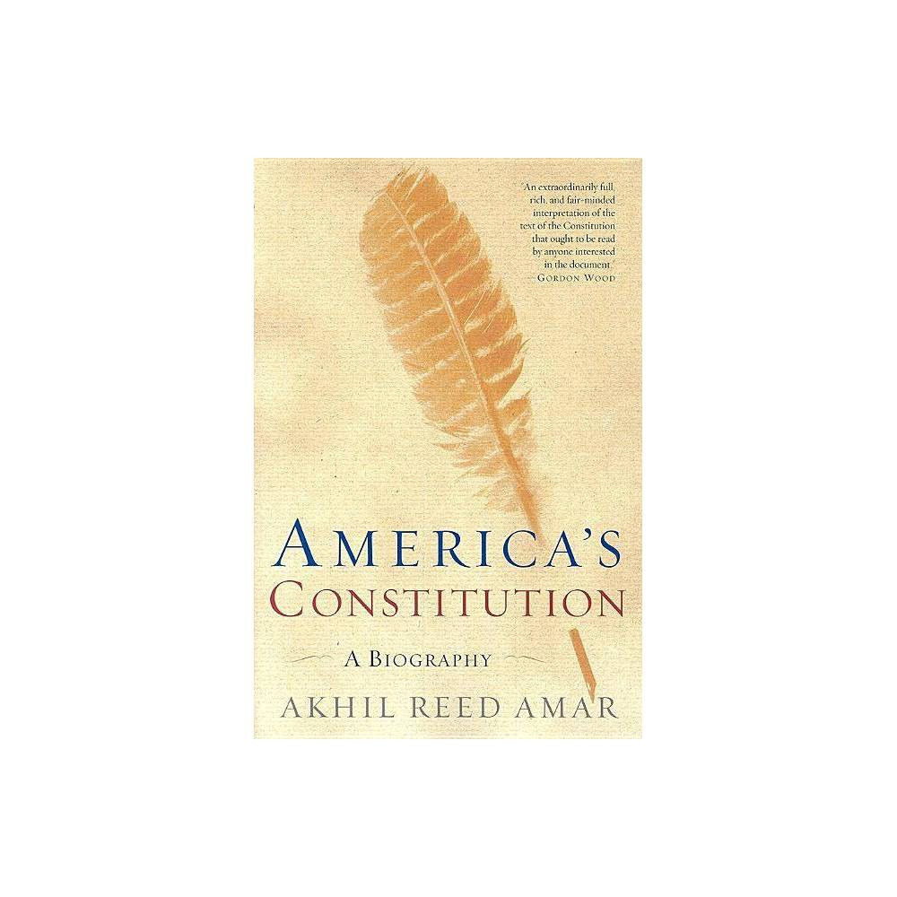 America S Constitution By Akhil Reed Amar Paperback