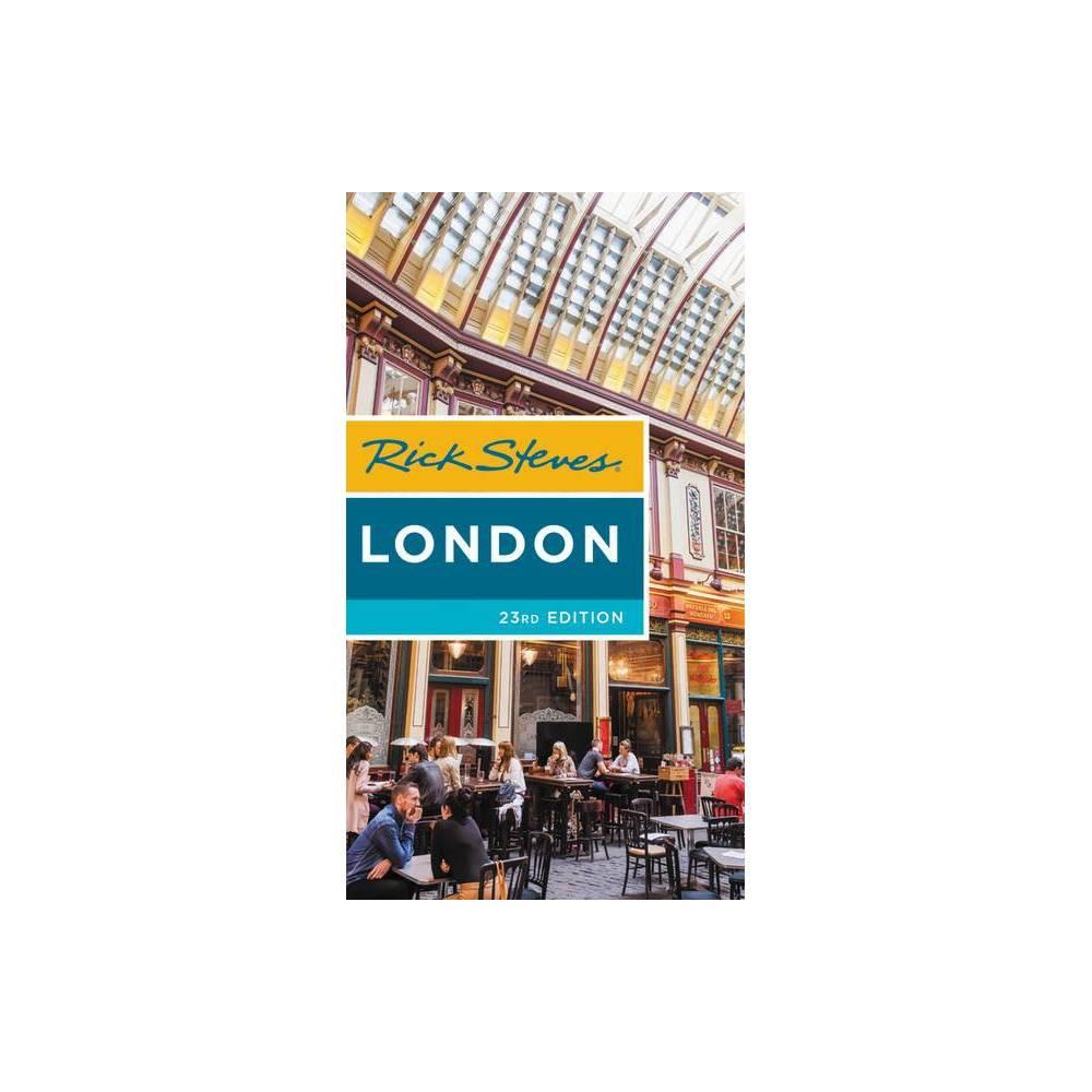 Rick Steves London 23rd Edition By Rick Steves Gene Openshaw Paperback