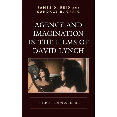 Agency and Imagination in the Films of David Lynch - by  James D Reid & Candace R Craig (Hardcover) - image 1 of 1