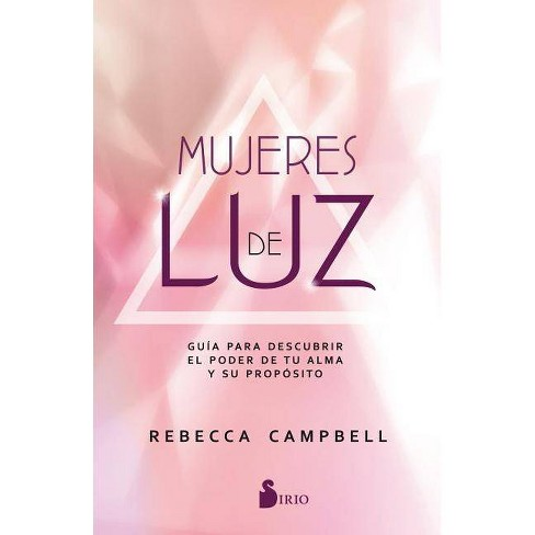 Mujeres de Luz - by  Rebecca Campbell (Paperback) - image 1 of 1