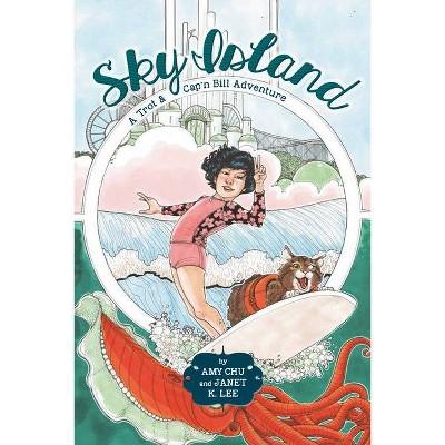 Sky Island - (Trot & Cap'n Bill Adventure) by  Amy Chu (Paperback)