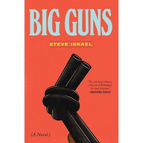 Big Guns - by  Steve Israel (Paperback) - image 1 of 1