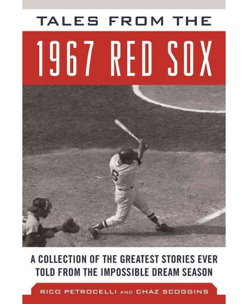 Tales from the 1967 Red Sox : A Collection of the Greatest Stories Ever Told from the Impossible Dream - image 1 of 1