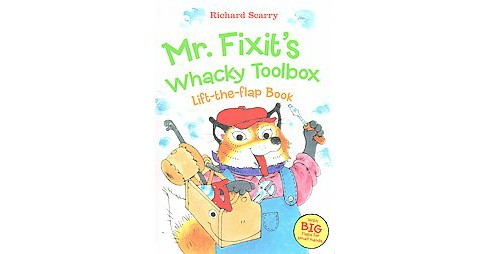 Mr. Fixit's Whacky Toolbox Lift-the Flap Book (Hardcover) (Richard Scarry) - image 1 of 1