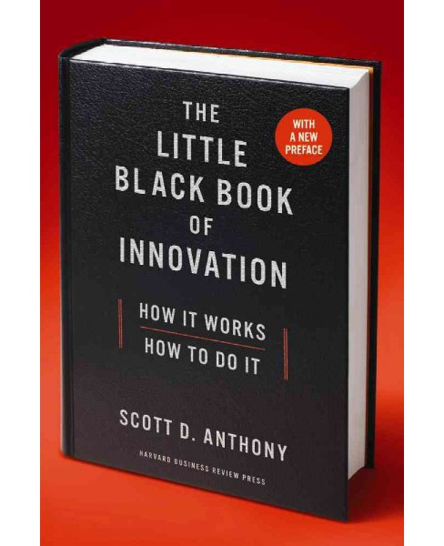 Little Black Book of Innovation : How It Works, How to Do It (Reprint) (Paperback) (Scott D. Anthony) - image 1 of 1