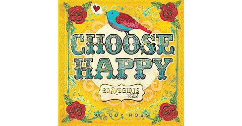 Choose Happy (Hardcover) (Melody Ross) - image 1 of 1