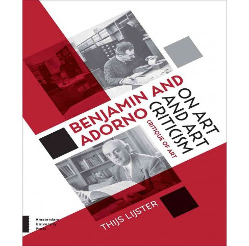 Benjamin and Adorno on Art and Art Criticism : Critique of Art -  by Thijs Lijster (Hardcover) - image 1 of 1
