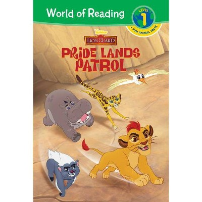 The Lion Guard: Pride Lands Patrol - (World of Reading Level 1) by  Disney Book Group (Hardcover)