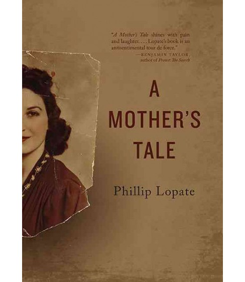 Mother's Tale (Hardcover) (Phillip Lopate) - image 1 of 1