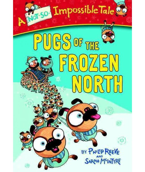 Pugs of the Frozen North (Reprint) (Paperback) (Philip Reeve) - image 1 of 1