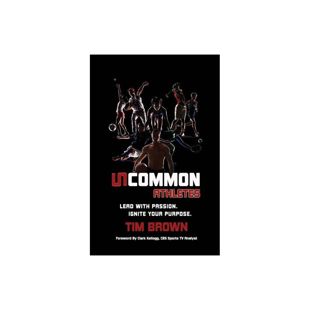 Uncommon Athlete By Tim Brown Paperback