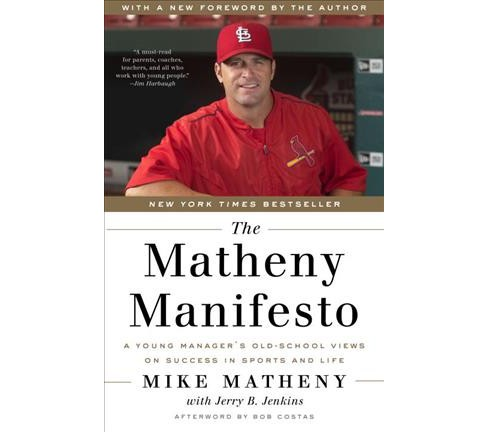Matheny Manifesto : A Young Manager's Old-School Views on Success in Sports and Life (Reprint) - image 1 of 1