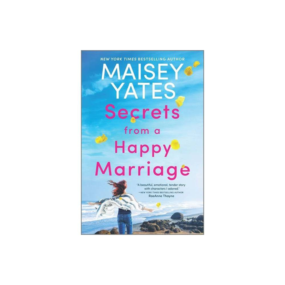 Secrets From A Happy Marriage By Maisey Yates Paperback