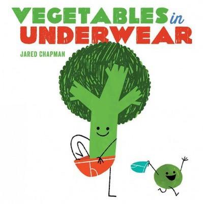 Vegetables in Underwear (Hardcover)(Jared Chapman)