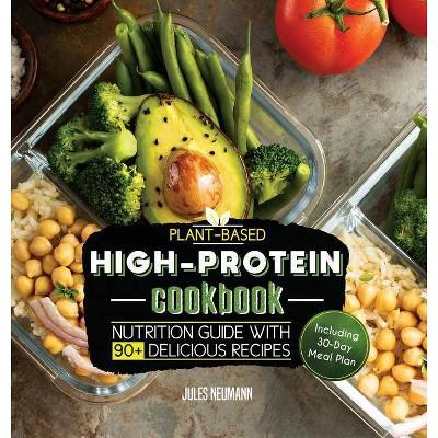 Plant-Based High-Protein Cookbook - (Vegan Prep Bodybuilding Cookbook)2 Edition by Jules Neumann