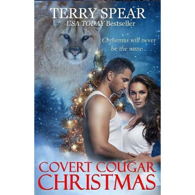 Covert Cougar Christmas - by  Terry Spear (Paperback)