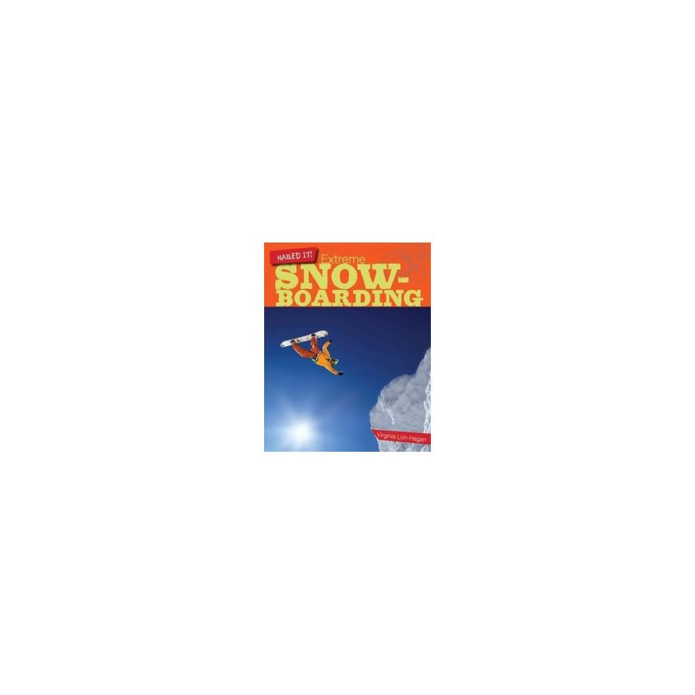 Extreme Snowboarding (Paperback) (Virginia Loh-hagan)