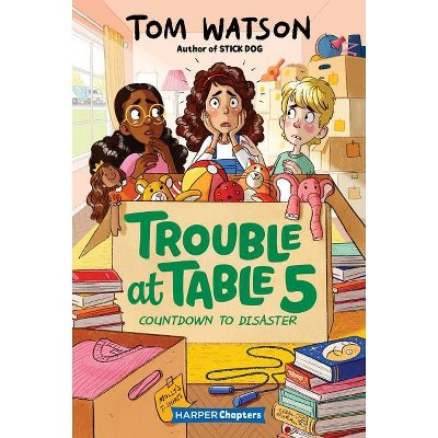Trouble at Table 5 #6: Countdown to Disaster - (Harperchapters) by  Tom Watson (Hardcover)