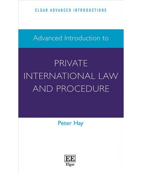 Advanced Introduction to Private International Law and Procedure -  by Peter Hay (Hardcover) - image 1 of 1
