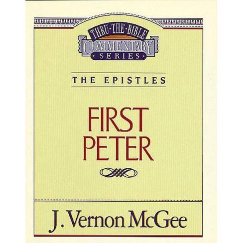 Thru the Bible Vol. 54: The Epistles (1 Peter) - by  J Vernon McGee (Paperback) - image 1 of 1