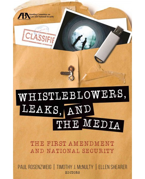 Whistleblowers, Leaks, and the Media : The First Amendment and National Security (Paperback) - image 1 of 1