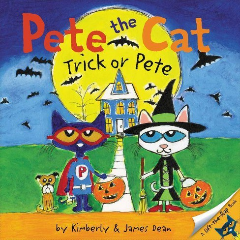 Pete the Cat: Trick or Pete - by James Dean (Paperback) - image 1 of 1