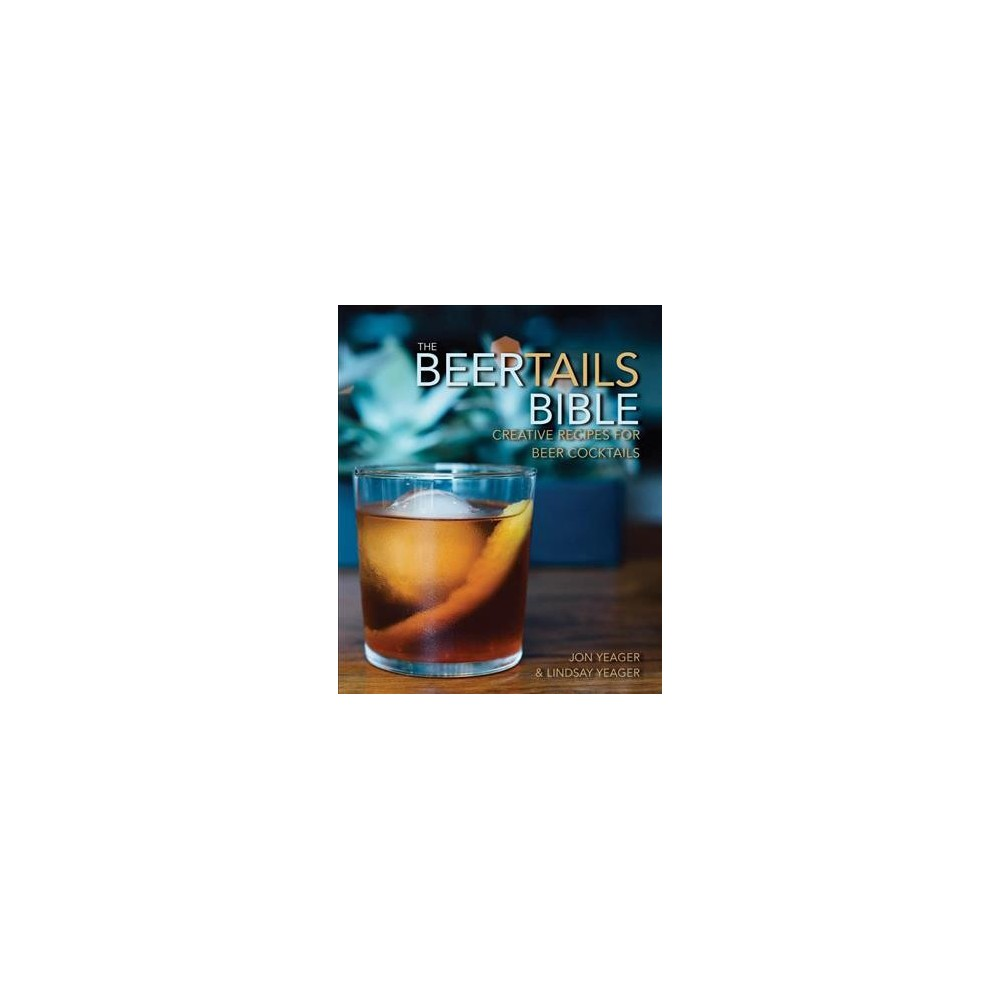 """Ultimate Guide to Beer Cocktails : 50 Creative Recipes for Combining Beer and Booze - (Hardcover) """"These two are a fierce, combined font of cocktail knowledge."""" —The Skillery Learn how to tastefully mix liquor into your beer—or beer into your liquor! Written by Jon and Lindsay Yeager, the renowned husband-and-wife mixologist duo of the Tennessee cocktail creative PourTaste, this book provides a variety of innovative and experimental recipes for mixing beers and spirits together (yes, you read that right) so you can join in on the imaginative new trend of """"beertails."""" The experts at PourTaste, with their years of training and dedication to the art of mixology, teach readers how to combine the beauty (and bubbles) of beer and the spirit of spirits to create refreshing new additions to any bartender's repertoire. Included through this book are lush full-color photographs and step-by-step recipes to help educate readers on how to sling these delicious (and welcome) new members of the mixology scene. Beertails are easy to make, they taste great, and they accommodate any type of drinker—whether the preference is beer or liquor. Perfect for any type of celebration! Let your guests experience these exciting new tastes and flavors with the recipes provided in The Ultimate Guide to Beer Cocktails. Just be sure to save yourself a sip or two!"""