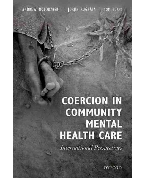 Coercion in Community Mental Health Care : International Perspectives (Paperback) - image 1 of 1