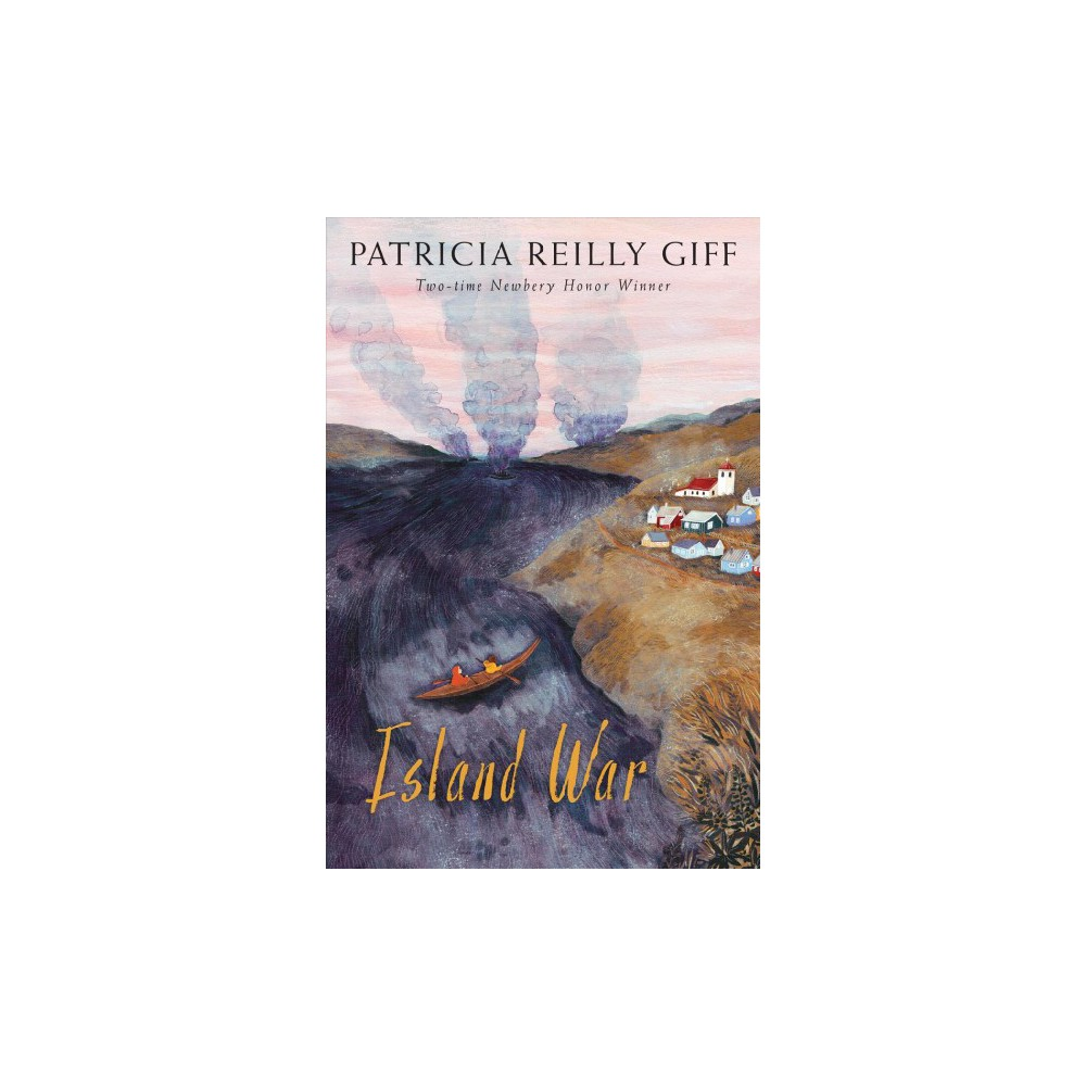 Island War - by Patricia Reilly Giff (Hardcover)